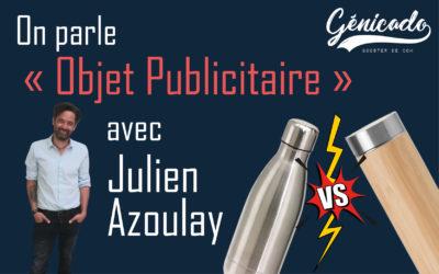 On parle « objet publicitaire » avec Julien Azoulay
